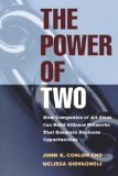 Image of The Power of Two: How Companies of All Sizes Can Build Alliance Networks That Generate Business Opportunities (J-B US non-Franchise Leadership)