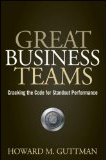 Image of Great Business Teams: Cracking the Code for Standout Performance