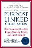 Image of The Purpose Linked Organization: How Passionate Leaders Inspire Winning Teams and Great Results