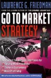 Image of Go To Market Strategy: Advanced Techniques and Tools for Selling More Products to More Customers More Profitably